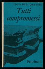 QUINTAVALLE UBERTO PAOLO TUTTI COMPROMESSI FELTRINELLI 1961 I° EDIZ.