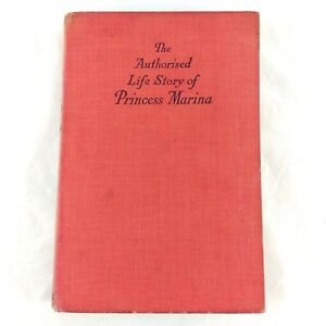 The Authorised Life Story of Princess Marina by Grace Ellison (1st edition 1934)