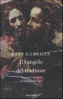Libro - Religione - Il Vangelo Del Traditore - Bart D.ehrman