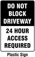 Do Not Block Driveway 24 Hour Access Required PLASTIC No Parking Sign 200x300mm