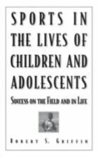 Sports in the Lives of Children and Adolescents: Success on the Field-ExLibrary