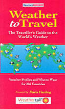 Weather to Travel: The Travellers Guide to the Worlds Weather (Tomorrows Redbook