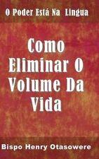 USED (LN) Como eliminar o volume da vida (Portuguese Edition) by Bispo Henry Ota