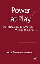 Power at Play. Palgrave Macmillan. 2009., New, ÅKERSTRØM ANDERSEN, N. Book