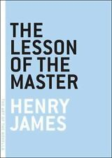 The Art of the Novella: The Lesson of the Master by Henry James (2004,...