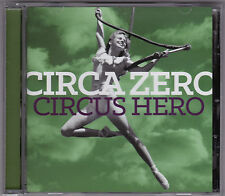 Circa Zero - Circus Hero - CD (FTN 17981 429 Records Australia)