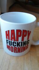 Happy Fu*&#ng Morning Extra Large 22 Ounce Mug-Excellent Condition-Free Shipping