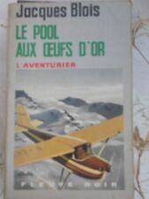 """Jacques Blois: Le pool aux œufs d'or/ Fleuve Noir """"L'aventurier"""", 1968"""