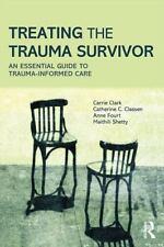 Treating the Trauma Survivor in Urgent Care : A Guide to Trauma-Informed Care...