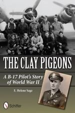 Book - The Clay Pigeons: A B-17 Pilot's Story of World War 2 by E. Helene Sage