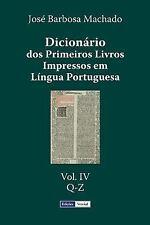 Dicionário Dos Primeiros Livros Impressos Em língua Portuguesa: Dicionário...