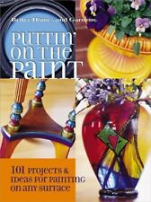 Puttin on the Paint: 101 Projects & Ideas for Pai