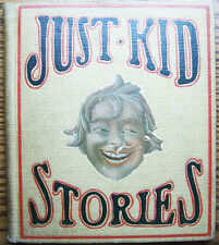 1910 Just-Kid Stories Book By E. C. Lewis