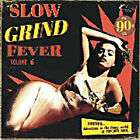 """SLOW GRIND FEVER VOLUME 6 VARIOUS STAG O LEE RECORDS 12"""" VINYLE LP NEUF NEW"""
