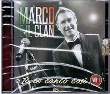 MARCO  e IL CLAN -   ( IO LE CANTO COSI'  Vol 1° ) -  TMCD  40- 2016   CD  NUOVO