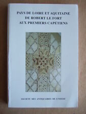 PAYS DE LOIRE ET AQUITAINE. ROBERT LE FORT CAPETIENS. MEMOIRES ANTIQUAIRES OUEST