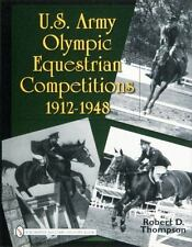 U. S. Army Olympic Equestrian Competitions 1912-1948 by Robert D. Thompson