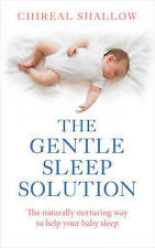 The Gentle Sleep Solution: The Naturally Nurturing Way to Help Your Baby Sleep b