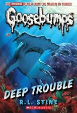 Deep Trouble (Classic Goosebumps) By R L Stine