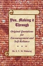 You, Making It Through: Original Quotations for Encouragement and 9781500950453