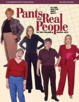 Pants for Real People : Fit and Sew for Any Body!, Paperback by Palmer, Pati;...