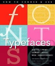 Fonts and Typefaces Made Easy: How to choose and use by Sam Hampton-Smith, Andre