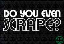 Do You Even Scrape Sticker 21cmW Car JDM Turbo UTE Holden VW Kombi BMW Lowered.
