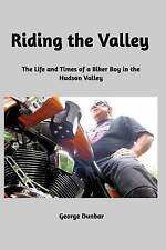 NEW Riding the Valley by George Dunbar