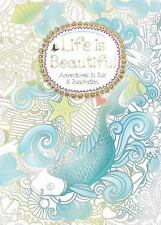 Life is Beautiful: Adventures in Ink and Inspiration (Colouring Books), , Good B