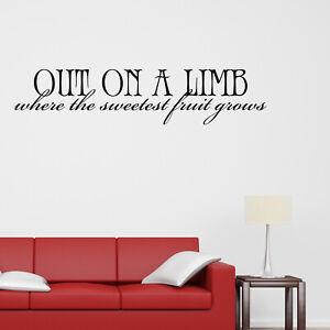 Out On A Limb Quote Wall Sticker Decal Transfer Home Design Matt Vinyl UK