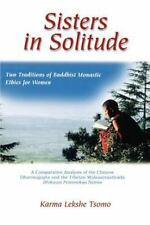 Sisters in Solitude: Two Traditions of Buddhist Monastic Ethics for Women. a Com