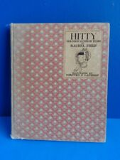 """""""HITTY, HER FIRST HUNDRED YEARS"""" BY RACHEL FIELD 1930 EDITION"""