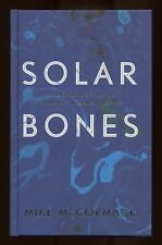 Mike McCormack - Solar Bones; SIGNED 1st/1st (Booker Prize)