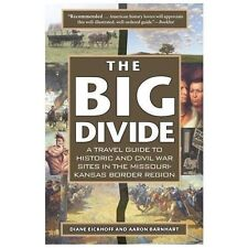 The Big Divide: A Travel Guide to Historic and Civil War Sites in the