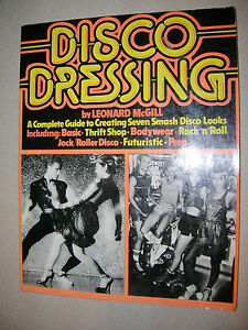 Disco Dressing A Complete Guide to Creating Seven Smash Disco Looks 1980 McGill