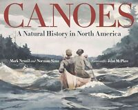 Canoes : A Natural History in North America, Hardcover by Neuzil, Mark; Sims,...