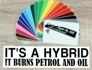 Funny It's a Hybrid It Burns Petrol And Oil Car Sticker Vinyl Decal Adhesive BLC