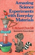Amazing Science Experiments With Everyday Materials Churchill, E. Richard Paper