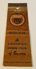 Rare Matchbook Cover - THE UNIVERSITY UNION CLUB OF TACOMA