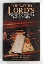 THE WAY TO LORD'S Cricketing Letters to The Times by Marcus Williams (1983) 1st