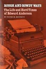 Rough and Rowdy Ways: The Life and Hard Times of Edward Anderson (Tarleton State