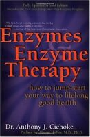 Enzymes & Enzyme Therapy : How to Jump-Start Your Way to Lifelong Good Health by