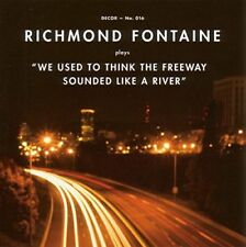 Richmond Fontaine - We Used to Think the Freeway Sounded like a River CD (2009)