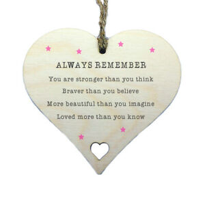 Always Remember You Are Braver Stronger Than You Think Wooden Heart Sign Gift
