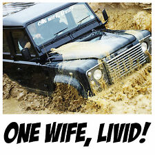 ONE WIFE LIVID VINYL DECAL STICKER FOR LAND ROVER 4X4 ETC LIKE ONE LIFE LIVE IT