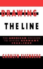 Drawing the Line: The American Decision to Divide Germany, 19441949-ExLibrary