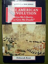 """The American Revolution : """"Give Me Liberty, or Give Me Death!"""" by Deborah..."""