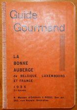 Guide gourmand - La bonne auberge de Belgique, Luxembourg et France / 1936