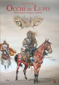 Occhi di lupo. Un'avventura ai tempi di Annibale. Brizzi Tisselli 2004