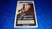 JOHN GARDNER:RINNOVO DI LICENZA.JAMES BOND.007.LA SCALA RIZZOLI 1982 1°EDIZIONE!